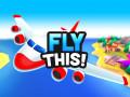 Žaidimai Fly THIS!